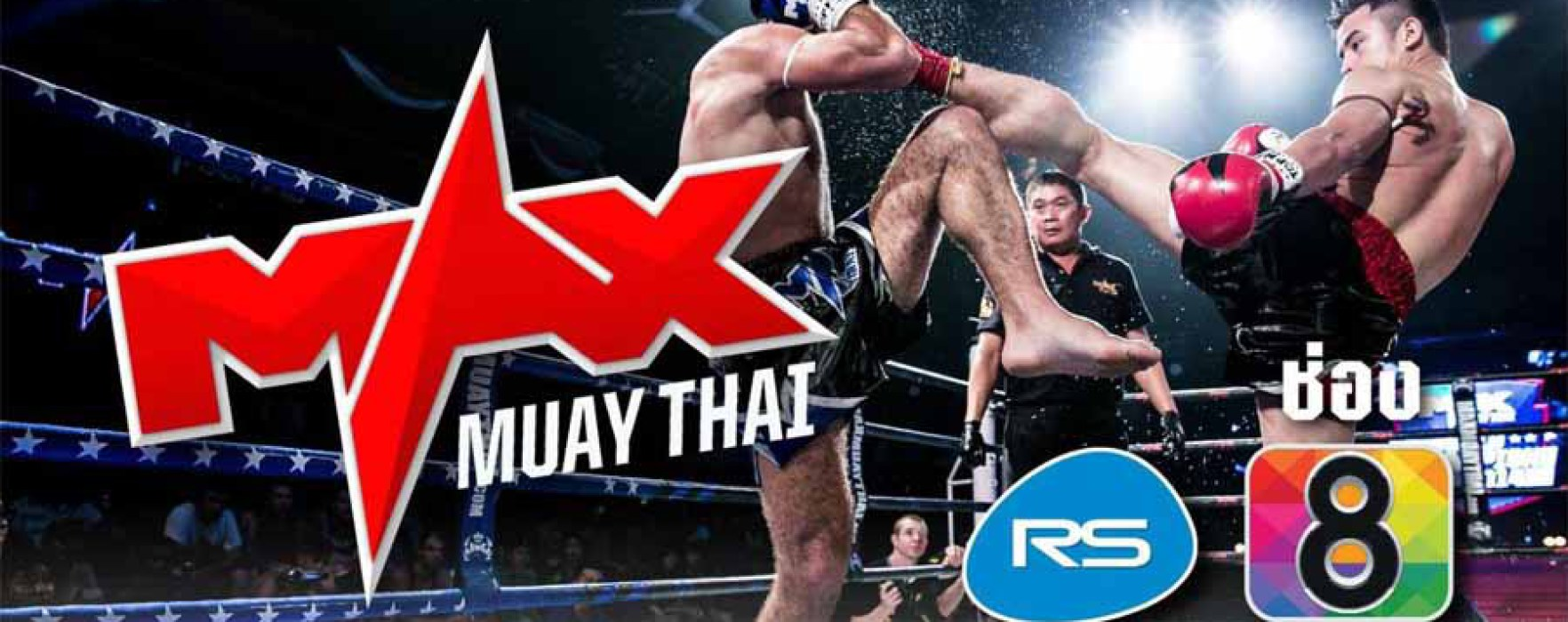 Flash News: Max Muay Thai live aired on Thai Channel 8 from 1st Febraury!