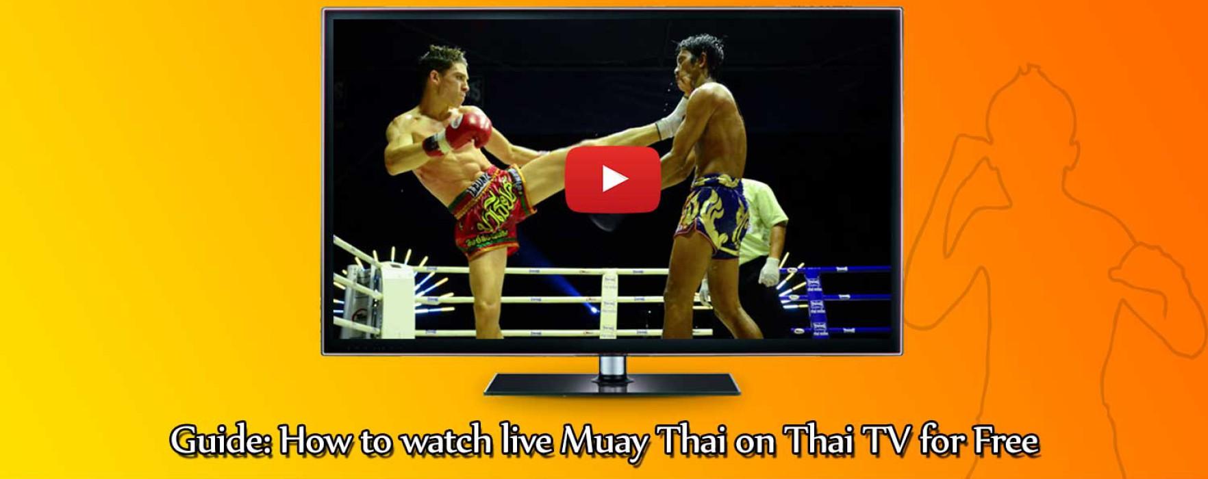 Guide: Come guardarsi la Muay Thai in diretta sulla TV Thai gratuitamente